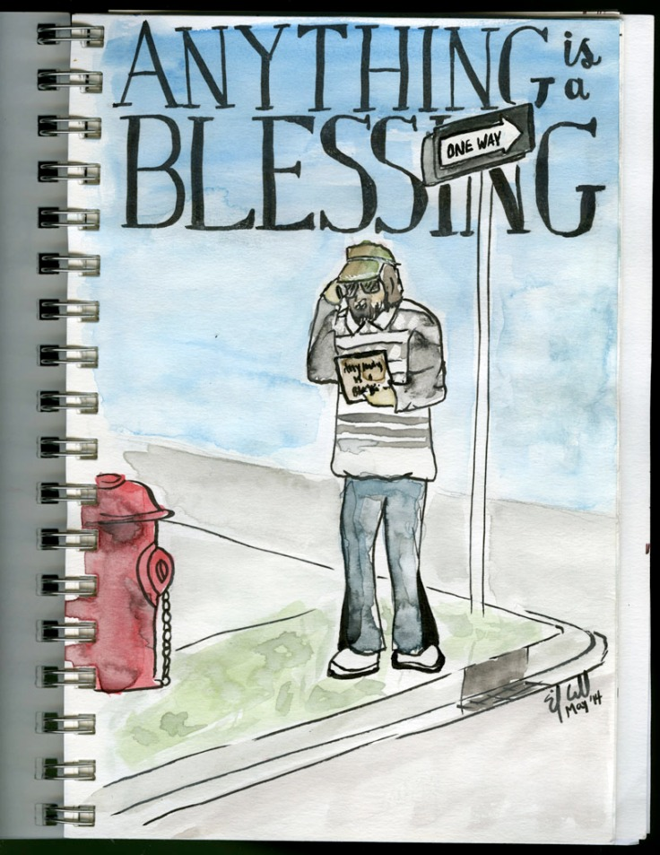 Watercolor of homeless dude. Anything is a blessing.